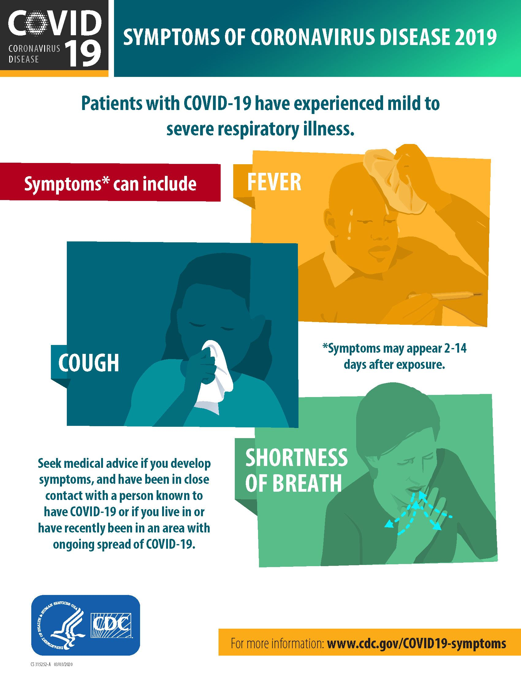 Symptoms can include fever, cough, and shortness of breath.